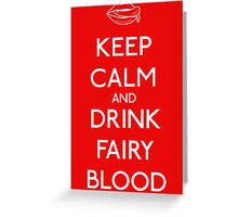 Keep Calm and Drink Fairy Blood Greeting Card