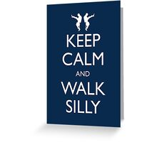 Keep Calm and Walk Silly Greeting Card