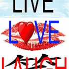 LIVE LOVE LAUGH by Borisr55