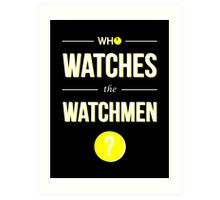 Who Watches the Watchmen? Art Print