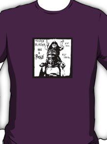Master Blaster has a Posse T-Shirt