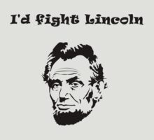 I'd fight Lincoln by Deno666