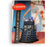 Exterminate .... your washing Canvas Print