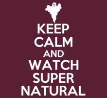 KEEP CALM AND WATCH SUPERNATURAL by alexcool
