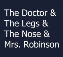 The Doctor & The Legs & The Nose & Mrs. Robinson by khodge94