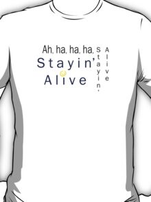 Stayin' alive T-Shirt