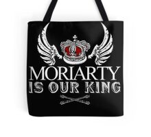 Moriarty Is Our King! Tote Bag