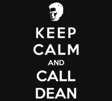 Keep Calm And Call Dean by Royal Bros Art