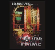 I Survived....   Gauda Prime by GaudaPrime31