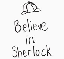 Believe in Sherlock by RhiannaG