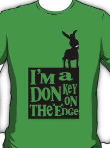 I'm a donkey on the edge! T-Shirt