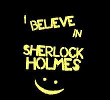 I Believe in Sherlock Holmes by Balthazzar