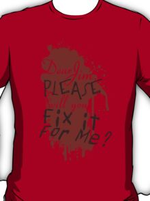 Dear Jim, Fix It For Me T-Shirt
