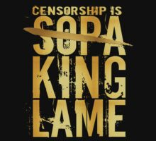 Censorship is SOPA KING LAME by avdesigns
