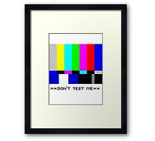 **THIS IS NOT A TEST** Framed Print