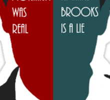 Moriarty Was Real; Richard Brooks Was A Lie Sticker