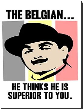 The Belgian thinks he is superior to you by gilois