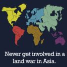 Land War In Asia (Risk vs Princess Bride) White Text by jezkemp