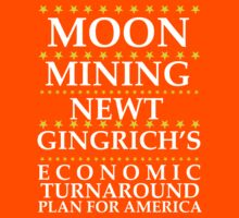 Newt Gingrich - Moon Mining by BNAC - The Artists Collective.