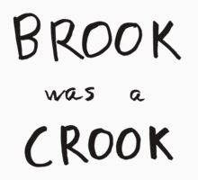 Brook Was A Crook by Deastrumquodvic