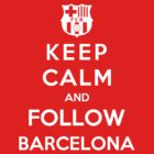 Keep Calm And Follow Barcelona by Royal Bros Art