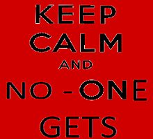 Keep Calm and no one gets hurt by Buzzers1