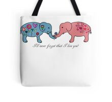 An elephant never forgets. Tote Bag
