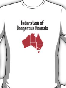 Australia: Federation of Dangerous Animals (Black text) T-Shirt