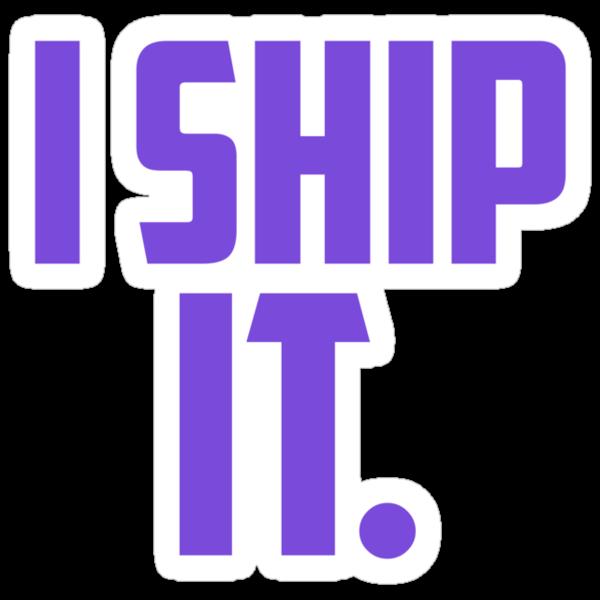 I SHIP IT. [purple] by nimbusnought