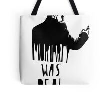 Moriarty Was Real(ly a Print) Tote Bag