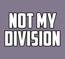 NOT MY DIVISION. by nimbusnought