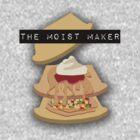 The Moist Maker II by niiknaak08