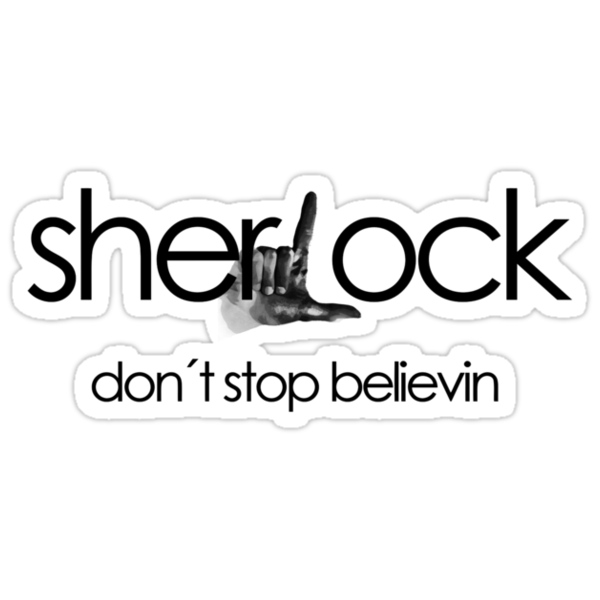 Don't Stop Believin... Sherlock! by Brother Adam