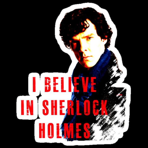 I believe in Sherlock Holmes. by Sjoerd1201