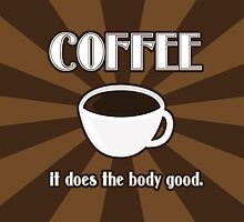Coffee Does The Body Good  by runninragged