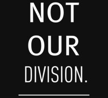 Not Our Division by Margaret Wickless