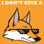 I DON'T GIVE A FOX by Myss