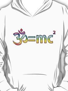 Aum = mc2 T-Shirt