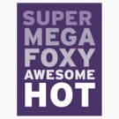 SuperMegaFoxyAwesomeHot - Sticker by flyingpantaloon