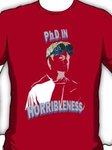 Proof of Horribleness T-Shirt
