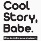 Cool Story Babe ! by Venum Spotah