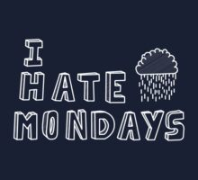 I hate mondays by quinncinati