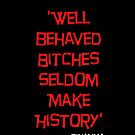 &#x27;Well Behaved Bitches...&#x27; Rihanna Quote Red &amp; Black Design by TalkThatTalk