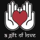 A Gift Of Love dot Info merch jan 2012 no text by VII23