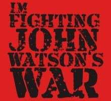 I'm Fighting John Watson's War V.1 by KitsuneDesigns