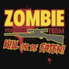 Zombie Response Team &quot;Kill or be Eatin&quot;  by BUB THE ZOMBIE