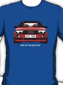 Fire Up the Quattro! T-Shirt