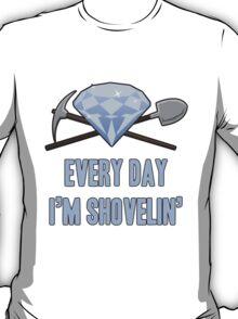 Diamond - Every Day Shovelin' T-Shirt
