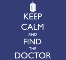 Keep Calm and Find the Doctor by ScottW93