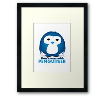 Don't mess with Penguiteer Framed Print